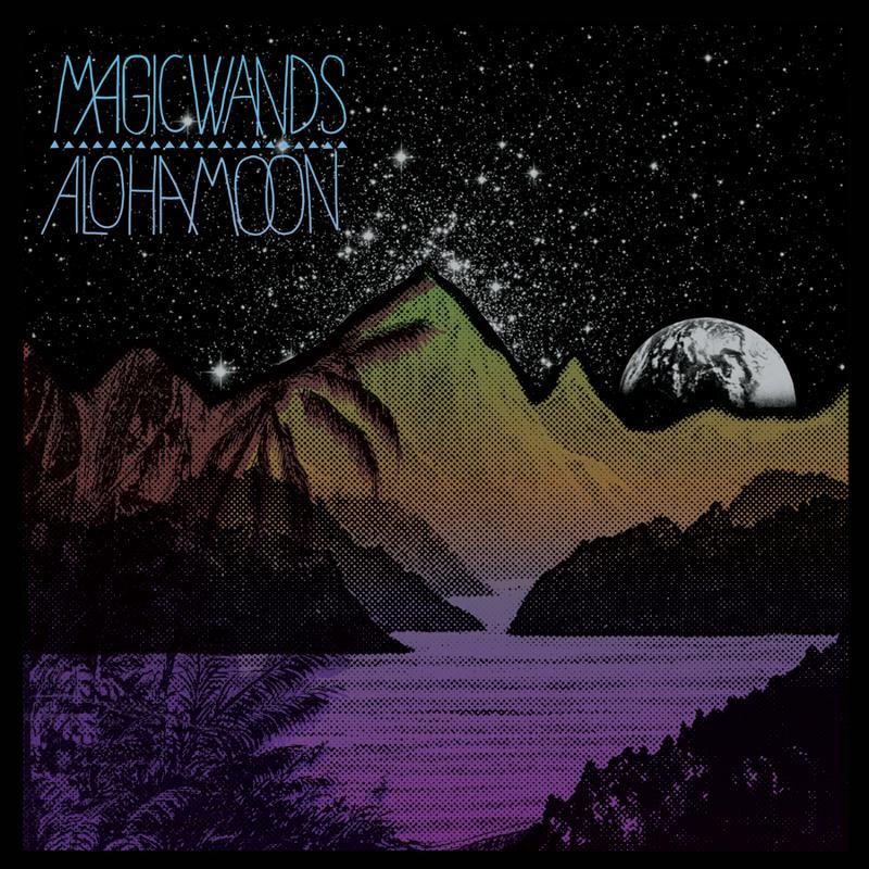 Hot Band Alert: Magic Wands - Aloha Moon - Album Review