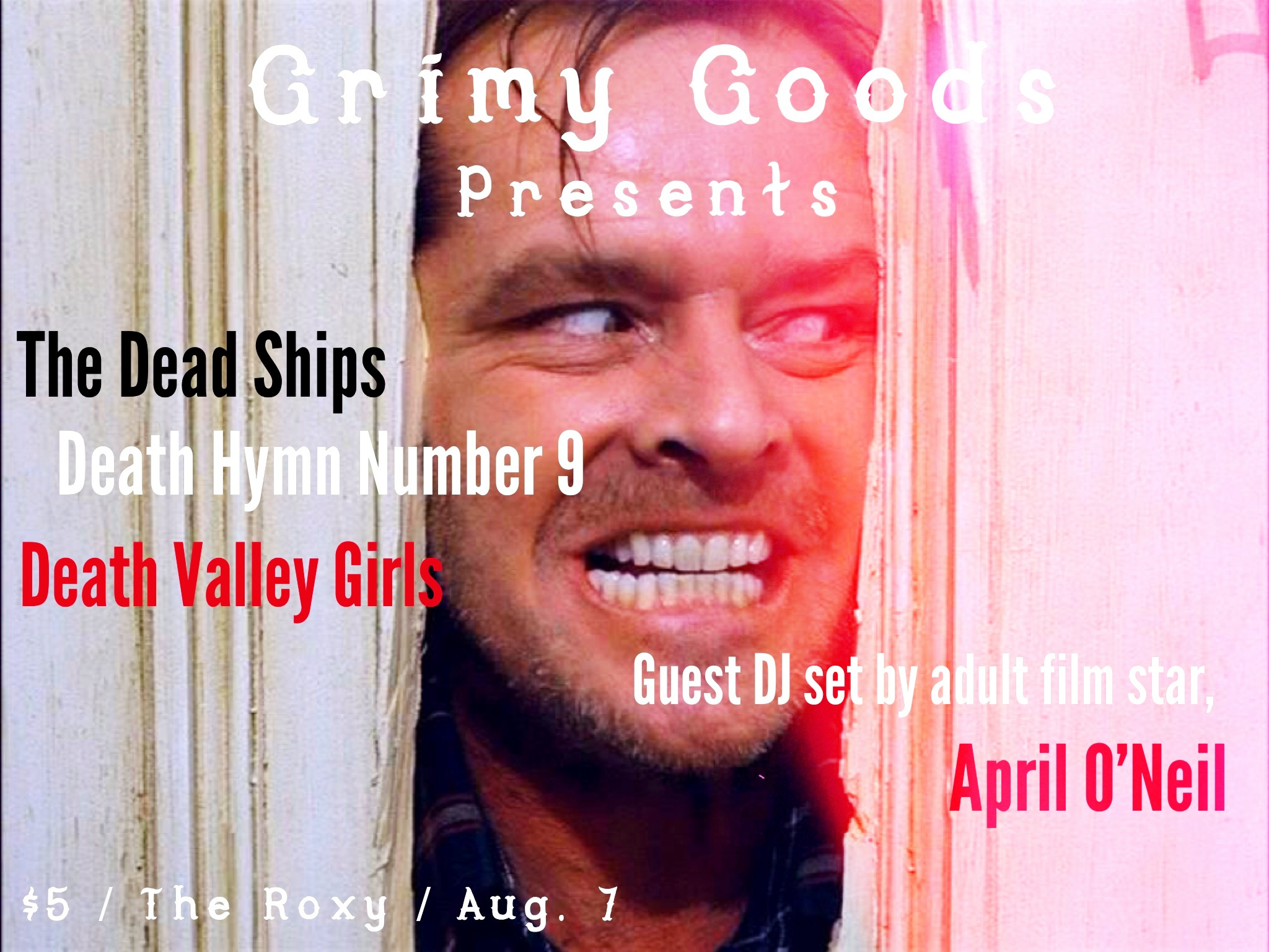 Grimy Goods Presents Aug. 7 The Roxy the dead ships, death hymn number 9, death valley girls